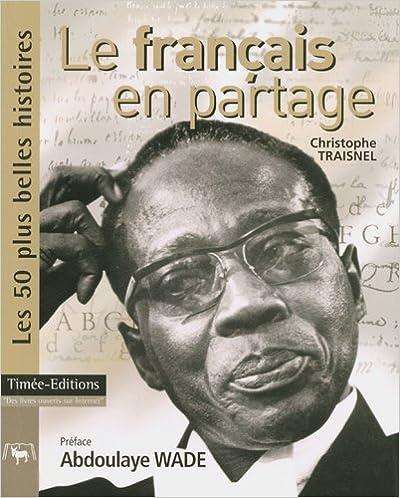 Livres Le français en partage : Les 50 plus belles histoires de la francophonie pdf