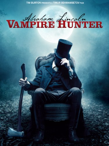 Abraham Lincoln: Vampire Hunter -
