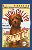 A Dog Called Kitty, Bill Wallace, 0812407571