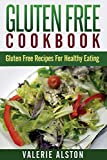 img - for Gluten Free Cookbook: Gluten Free Recipes for Healthy Eating book / textbook / text book
