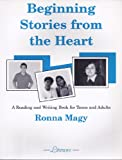 Beginning Stories from the Heart, Magy, Ronna, 0916591328