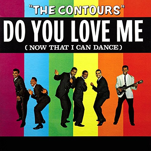 Kiki Do You Love Me Free Mp3 Download: Do You Love Me (Now That I Can Dance) By The Contours On