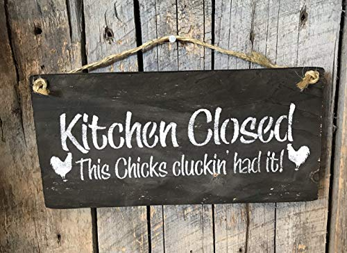 Kitchen Closed This Chicks Cluckin' Had It Barn Wood Hanging