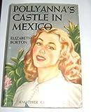 POLLYANNA'S CASTLE IN MEXICO. Pollyanna Glad Book Series #8.