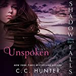 Unspoken: Shadow Falls: After Dark | C. C. Hunter
