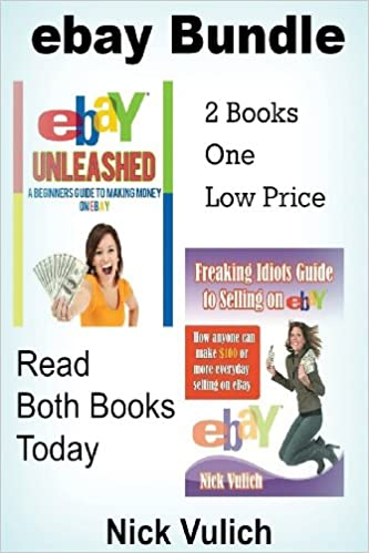 Ebay Unleashed A Beginners Guide To Making Money On Ebay 2 Book Bundle Vulich Nick 9781482792249 Amazon Com Books