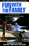 Fun with the Family in Vermont and New Hampshire, Lura J. Rogers and Barbara Radcliffe Rogers, 0762709294