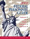 Federal Personnel Guide 2002 : Employment, Pay, Benefits, Postal Service, Civil Service, Kenneth D. Whitehead, 1881097102