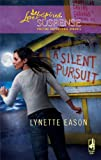 A Silent Pursuit, Lynette Eason, 0373443625