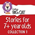 Stories for 7+ year olds: Collection 1 (Collins Big Cat Audio)    Collins Big Cat
