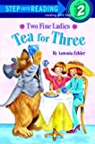 img - for Two Fine Ladies: Tea for Three (Step-Into-Reading, Step 2) book / textbook / text book