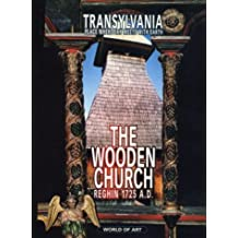 Transylvania: Place where Sky meets with Earth. The Wooden Church Reghin 1725 A.D.