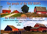 The people of the Red Barns: Emigrants from Vastmanlands, Kopparbergs, Gavleborgs, Vasternorrlands, Jamtlands, Vasterbottens, and Norrbottens lan, 1851-1863 = De Roda Ladornas folk