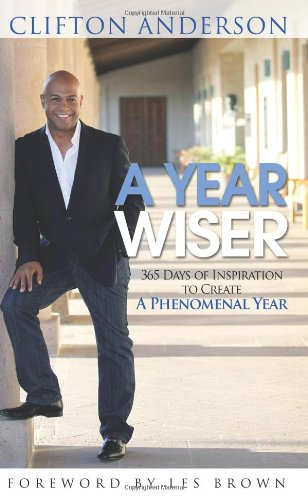 A Year Wiser: 365 Days of Inspiration to Create a Phenomenal Year PDF
