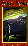Xavier's Promise, Marilyn Gould, 0963230565