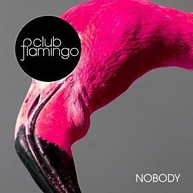 Amazon.com: Nobody (Scuola Furano): Club Flamingo: MP3 Downloads