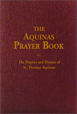 The Aquinas Prayer Book: The Prayers and Hymns of St. Thomas Aquinas