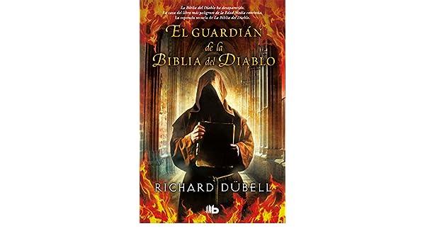 GUARDIAN DE LA BIBLIA DEL DIABLO, EL: Richard Dübell ...