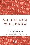 No One Now Will Know, E. M. Delafield, 1448205794