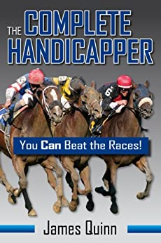The Complete Handicapper: You Can Beat the Races! by [Quinn, James]