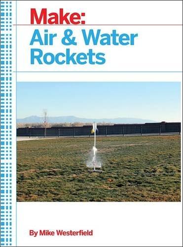 Download Make: Air and Water Rockets ebook