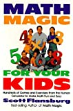 Math Magic for Your Kids, Scott Flansburg, 068813548X