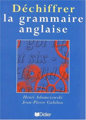 Déchiffrer la grammaire anglaise (1livre + 1 CD audio)