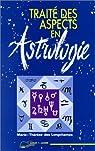 Traité des aspects en astrologie par Des Longchamps