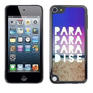 PC/Aluminum Funda Carcasa protectora para Apple iPod Touch 5 Paradise Beach Sand Quote Sky View Ocean / JUSTGO PHONE PROTECTOR