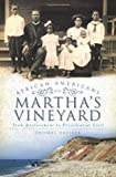 img - for African Americans on Marthas Vineyard From Enslavement to Presidential Visit by Tom Dresser [The History Press,2010] (Paperback) book / textbook / text book