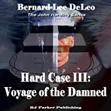 Voyage of the Damned: Hard Case III, The John Harding Series