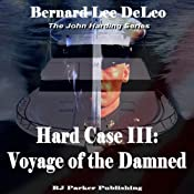 Voyage of the Damned: Hard Case III, The John Harding Series | Bernard Lee DeLeo,  RJ Parker Publishing, Inc