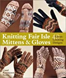 Knitting Fair Isle Mittens and Gloves, Carol R. Noble, 1579902537