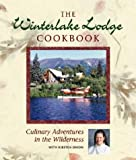 The Winterlake Lodge Cookbook, Kirsten Dixon, 0882405624
