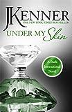Under My Skin: Stark International 3 (Stark International Series)