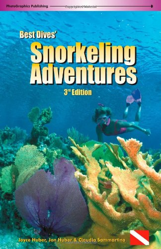 Best Dives' Snorkeling Adventures (3rd Edition) (Best Snorkeling In Bonaire)