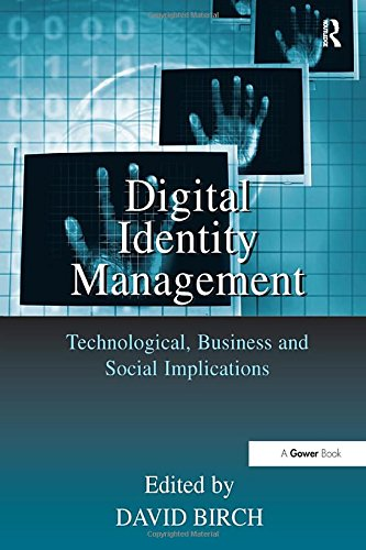 Digital Identity Management: Perspectives On The Technological, Business and Social Implications