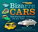 img - for Bizarre Cars: The Strangest Vehicles of All Time book / textbook / text book