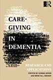 img - for Care-Giving in Dementia: Volume 1: Research and Applications (Vol 1) book / textbook / text book