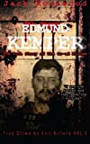 Edmund Kemper: The True Story of The Co-ed Killer: Historical Serial Killers and Murderers (True Crime by Evil Killers) (Volume 2)
