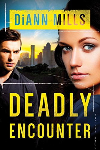 Deadly Encounter (FBI Task Force Book 1) by [Mills, DiAnn]