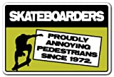 Skateboarders Annoying Pedestrians Sign | Indoor/Outdoor | Funny - Best Reviews Guide