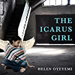 The Icarus Girl: A Novel | Helen Oyeyemi