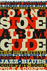 The Rolling Stone Album Guide: Completely New Reviews: Every Essential Album, Every Essential Artist Paperback