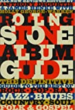 The Rolling Stone Album Guide: Completely New Reviews: Every Essential Album, Every Essential Artist