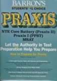 How to Prepare for the PRAXIS : NTE, PPST, MSAT, , 0812082257