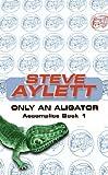 Only An Alligator (GOLLANCZ S.F.)