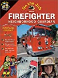 img - for On the Job With a Firefighter: Neighborhood Guardian (On the Job Series) book / textbook / text book