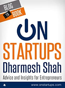 On Startups: Advice and Insights for Entrepreneurs by [Shah, Dharmesh]