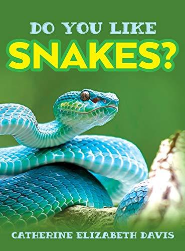 - Do You Like Snakes?